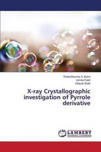 X-Ray Crystallographic Investigation of Pyrrole Derivative
