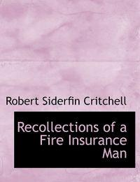 Recollections of a Fire Insurance Man