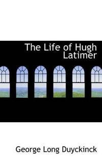 The Life of Hugh Latimer