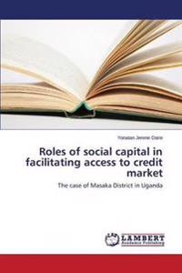 Roles of Social Capital in Facilitating Access to Credit Market