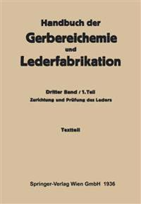 Zurichtung Und Prüfung Des Leders -Textteil: Dritter Band / 1. Teil