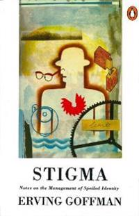 Stigma - notes on the management of spoiled identity
