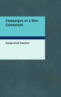 Campaigns of a Non-Combatant
