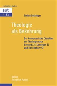 Theologie als Bekehrung