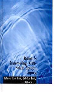 Behnke's Stammering, Cleft-Palate Speech, Lisping