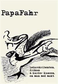 Ledarskribenten, Kråkan & Harder Hansen - en man med makt