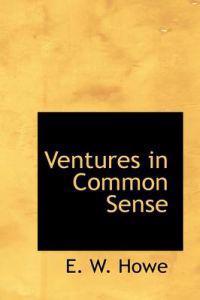 Ventures in Common Sense