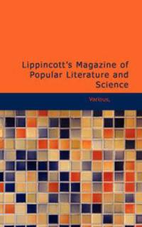 Lippincott's Magazine of Popular Literature and Science