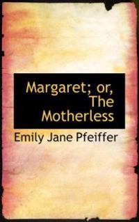 Margaret; Or, the Motherless