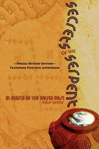Secrets of the Serpent, in Search of the Sacred Past