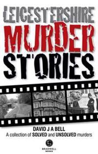 Leicestershire murder stories