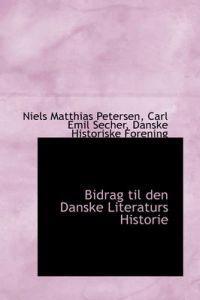 Bidrag Til Den Danske Literaturs Historie