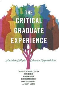 The Critical Graduate Experience: An Ethics of Higher Education Responsibilities