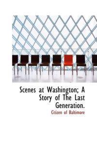 Scenes at Washington