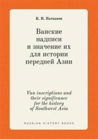 Van Inscriptions and Their Significance for the History of Southwest Asia