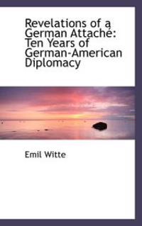 Revelations of a German Attache
