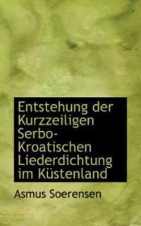 Entstehung Der Kurzzeiligen Serbo-kroatischen Liederdichtung Im Kustenland