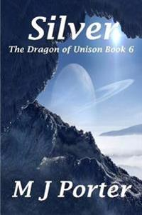 Silver (the Dragon of Unison Book 6)