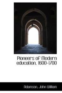 Pioneers of Modern Education, 1600-1700