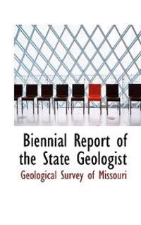 Biennial Report of the State Geologist