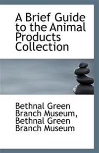 A Brief Guide to the Animal Products Collection