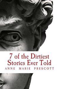 7 of the Dirtiest Stories Ever Told
