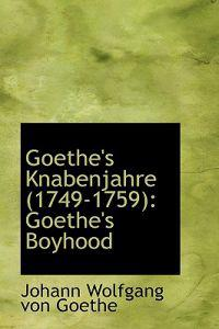 Goethe's Knabenjahre (1749-1759)