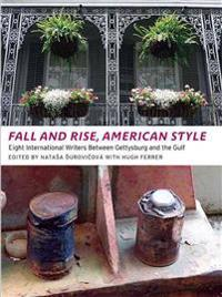 Fall and Rise, American Style: Eight International Writers Between Gettysburg and the Gulf