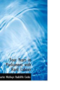 Four Years in Parliament With Hard Labour