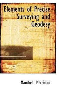 Elements of Precise Surveying and Geodesy