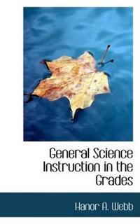 General Science Instruction in the Grades