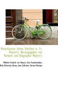 Hinterlassene Kleine Schriften W. Fr. Meyern's