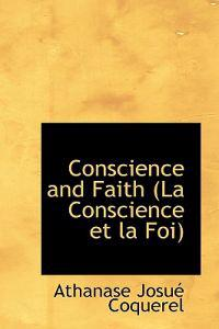 La Conscience Et La Foi/ Conscience and Faith