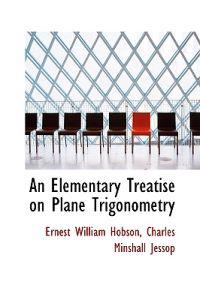 An Elementary Treatise on Plane Trigonometry