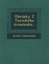 Obrázky Z Tureckého Arménska...