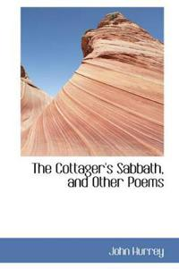 The Cottager's Sabbath, and Other Poems