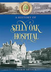 History of Selly Oak Hospital