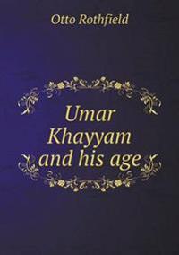 Umar Khayyam and His Age