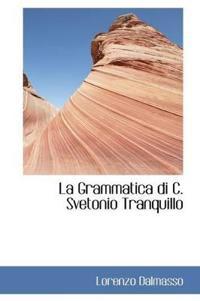 La Grammatica Di C. Svetonio Tranquillo