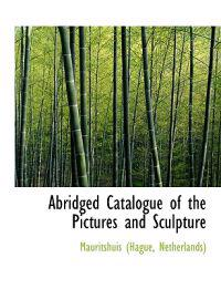 Abridged Catalogue of the Pictures and Sculpture