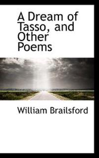 A Dream of Tasso, and Other Poems