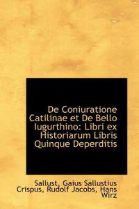 De Coniuratione Catilinae Et De Bello Iugurthino