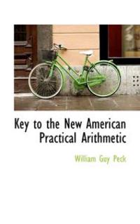 Key to the New American Practical Arithmetic