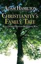 Christianity's Family Tree: What Other Christians Believe and Why