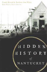 Hidden History of Nantucket
