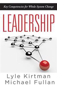 Leadership: Key Competencies for Whole-System Change