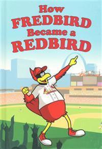How Fredbird Became a Redbird