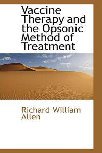 Vaccine Therapy and the Opsonic Method of Treatment