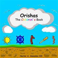 Orishas the Childrens Book: Basic Understanding of Different Orishas