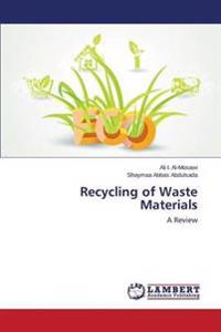 Recycling of Waste Materials